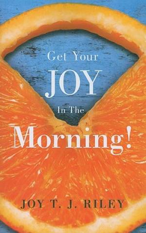 Get Your Joy in the Morning!
