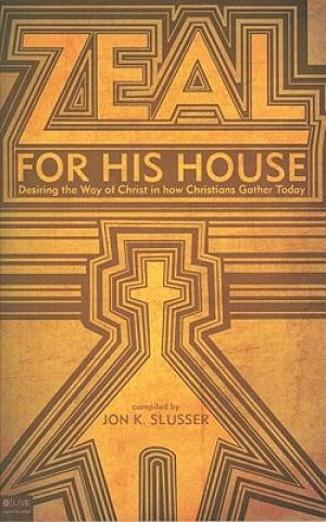 Zeal for His House