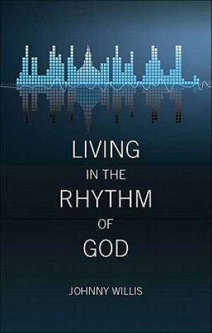 Living in the Rhythm of God