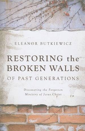 Restoring the Broken Walls of Past Generations