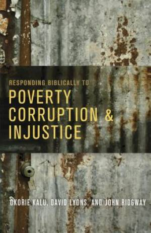 Responding Biblically to Poverty, Corruption, and Injustice