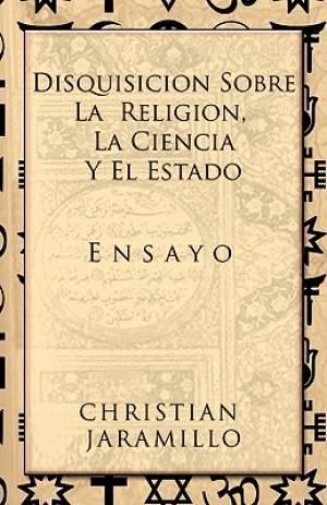 Disquisicion Sobre La Religion, La Ciencia y El Estado