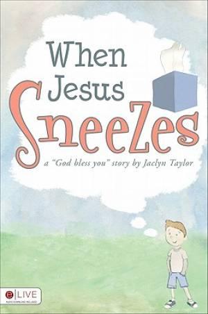 When Jesus Sneezes