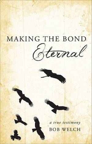 Making the Bond Eternal