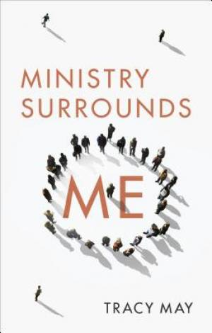 Ministry Surrounds Me