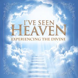 Ive Seen Heaven