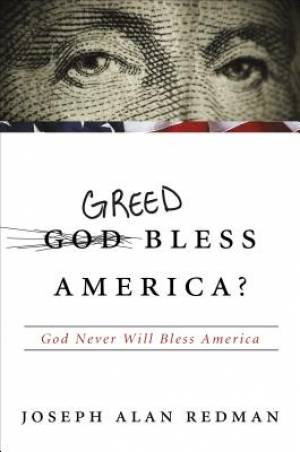 God-Greed Bless America?