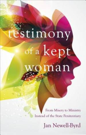Testimony of a Kept Woman