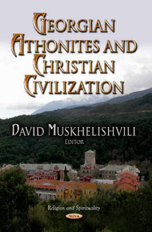 Georgian Athonites and Christian Civilization