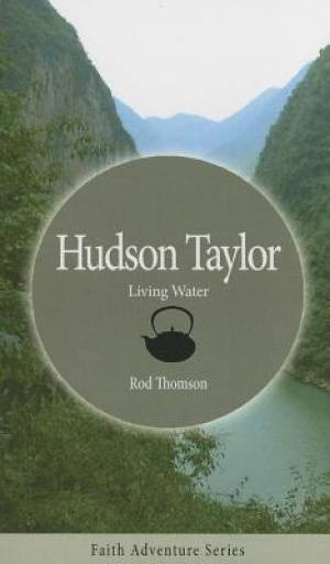 Living Water: Hudson Taylor