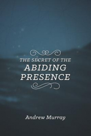 Secret of the Abiding Presence, The