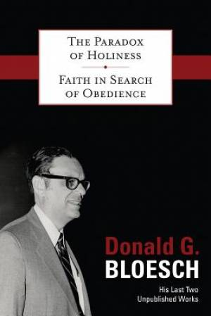 The Paradox of Holiness and Faith in Search of Obedience