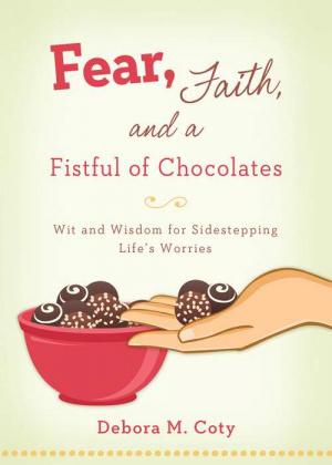 Fear, Faith And A Fistful Of Chocolates