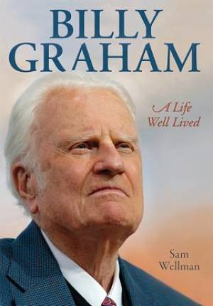 Billy Graham A Life Well Lived