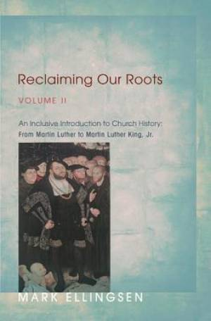 Reclaiming Our Roots, Volume II