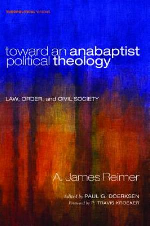 Toward an Anabaptist Political Theology