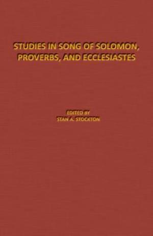 Studies in Song of Solomon, Proverbs, and Ecclesiastes: The Denton-Schertz Commentaries