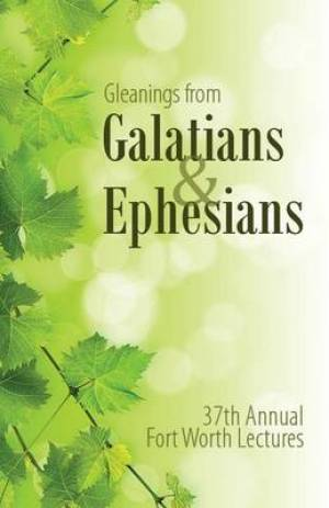 Gleanings from Galatians & Ephesians