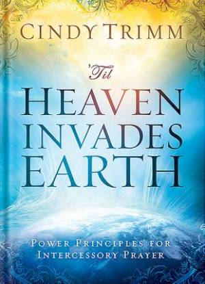 'Til Heaven Invades Earth Hardback Book