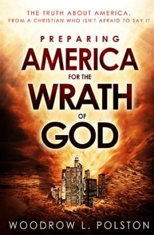 Preparing America for the Wrath of God
