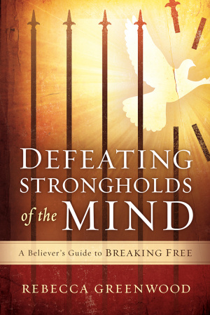 Defeating Strongholds of the Mind