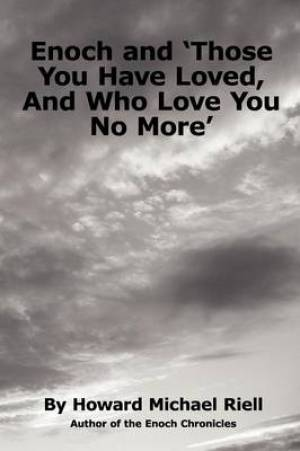 Enoch and 'Those You Have Loved, and Who Love You No More'