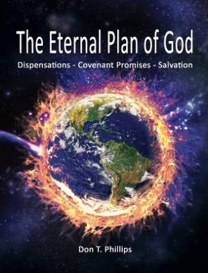 The Eternal Plan of God: Dispensations - Covenant Promises - Salvation