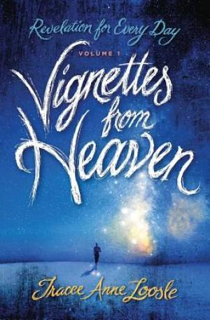 Vignettes from Heaven: Revelation for Every Day