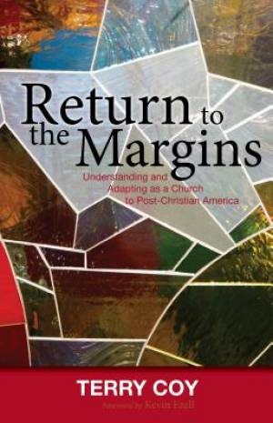 Return to the Margins: Understanding and Adapting as a Church to Post-Christian America
