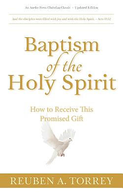 Baptism of the Holy Spirit: How to Receive This Promised Gift