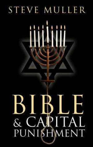 Bible & Capital Punishment