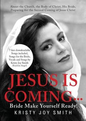 Jesus Is Coming... Bride, Make Yourself Ready