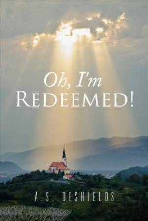 Oh, I'm Redeemed!