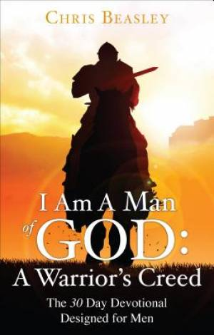 I Am a Man of God: A Warrior's Creed
