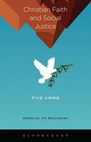 Christian Faith and Social Justice: Five Views