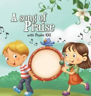 A Song of Praise: Psalm 100