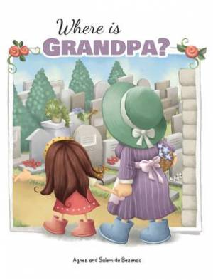 Where is Grandpa?: My Visit to the Cemetery