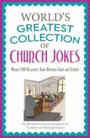 Worlds Greatest Collection Of Church Jokes