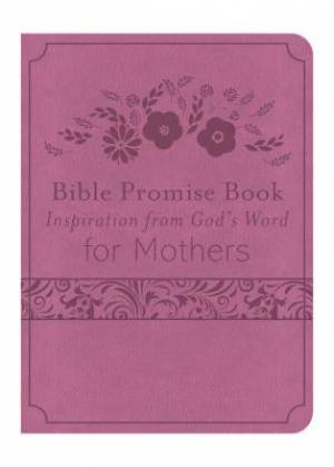 Bible Promise Book Inspiration From Gods Word for Mothers