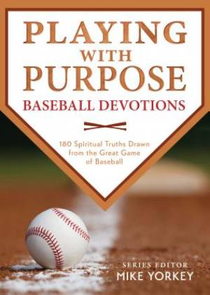 Playing With Purpose Baseball Devotions