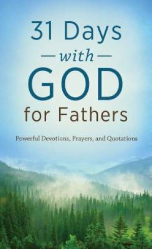 31 Days With God For Fathers Pb