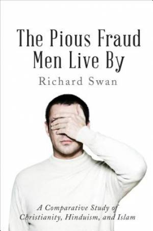 The Pious Fraud Men Live by
