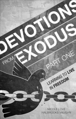 Devotions from Exodus, Part One