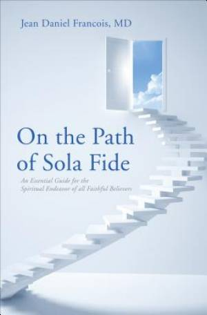 On the Path of Sola Fide