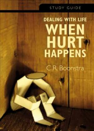 Dealing with Life When Hurt Happens - Study Guide