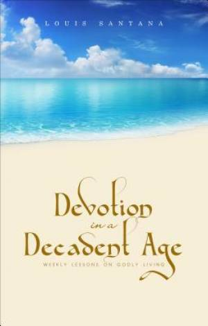 Devotion in a Decadent Age