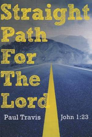Straight Path for the Lord