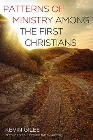 Patterns of Ministry among the First Christians