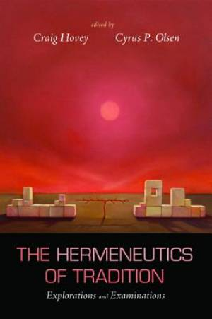 The Hermeneutics of Tradition