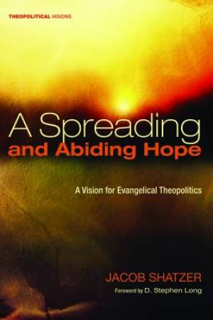 A Spreading and Abiding Hope